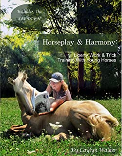 Horseplay and Harmony: Liberty Work and Trick Training With Young Horses