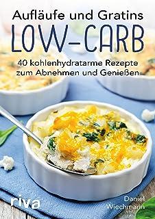 Aufläufe und Gratins Low-Carb: 40 kohlenhydratarme Rezepte