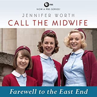 Call the Midwife: Farewell to the East End: Book 3