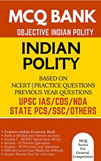 Indian Polity Multiple Choice Question Bank (MCQs) Based on NCERT Books & Previous Year Questions: For UPSC IAS Civil Services CDS AC NDA SSC Teaching Exams