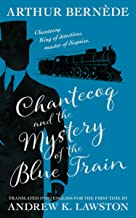 Chantecoq and the Mystery of the Blue Train (King of Detectives Book 2)