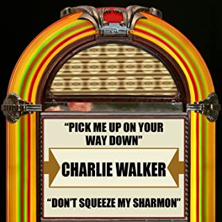 Pick Me Up On Your Way Down / Don't Squeeze My Sharmon