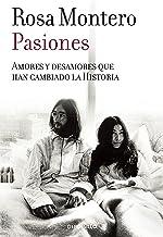 Pasiones: Amores y desamores que han cambiado la Historia (Best Seller)