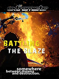 The Extremists - Battling the Blaze