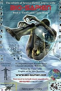 BIO-Sapien book 1 - Optic-warp (BIO-Sapien - Rebirth series)