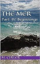 The Mer: Part IV: Beginnings