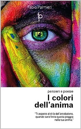 I colori dellanima: pensieri e poesie