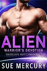 Alien Warrior's Devotion (Vaxxlian Matchmakers Book 3) Kindle Edition