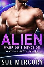 Alien Warrior's Devotion (Vaxxlian Matchmakers Book 3)