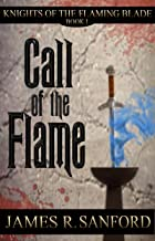 Call of the Flame (Knights of the Flaming Blade Book 1)