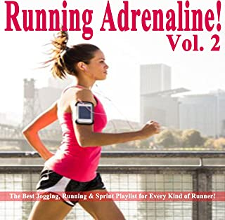 Running Adrenaline! Vol. 2 & DJ Mix (The Best Jogging, Running & Sprint Playlist for Every Kind of Runner!)