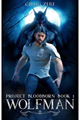 Project Bloodborn - Book 1: WOLF MAN: A werewolves & shifters novel. Kindle Edition