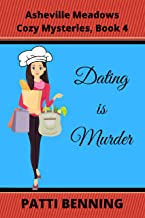 Dating Is Murder (Asheville Meadows Cozy Mysteries Book 4)