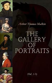 The Gallery of Portraits (Vol. 1-7): Biographies of Mozart, Madame de Stael, Bolivar, Leonardo de Vinci, Dante, Erasmus, T...