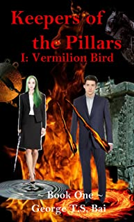 Keepers of the Pillars: Book One: Vermilion Bird