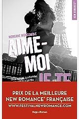 Aime-moi je te fuis (New romance) Format Kindle