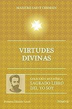 Virtudes Divinas - Tomo II Sagrado libro del Yo Soy (Colección Metafísica Sagrado Libro del Yo Soy nº 2) (Spanish Edition)