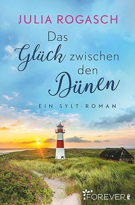 Das Glück zwischen den Dünen: Ein Sylt-Roman (German Edition)