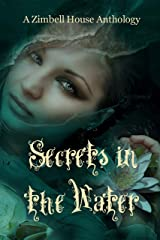 Secrets in the Water: A Zimbell House Anthology Kindle Edition