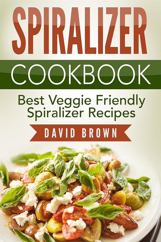 百万かなり病気だと思うSpiralizer Cookbook: Best Veggie Friendly Spiralizer Recipes (English Edition)