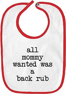 All Mommy Wanted Was A Backrub Funny Parody Infant Baby Bib