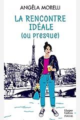La rencontre idéale (ou presque) : Découvrez aussi le nouveau roman feel good d'Angela Morelli, Juste quelqu'un de bien: Découvrez aussi le nouveau roman ... quelqu'un de bien (Les Parisiennes t. 2) Format Kindle