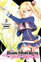 The Demon Sword Master of Excalibur Academy, Vol. 2 (light novel) (The Demon Sword Master of Excalibur Academy (light novel))