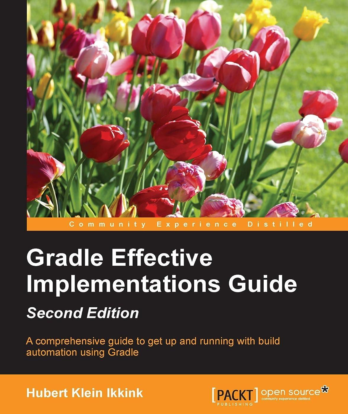 以前は悲劇的な作成者Gradle Effective Implementations Guide - Second Edition (English Edition)