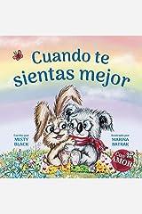 Cuando te sientas mejor: Un regalo para que te recuperes pronto: When You Feel Better (Spanish Edition) (Colección Con AMOR) Kindle Edition