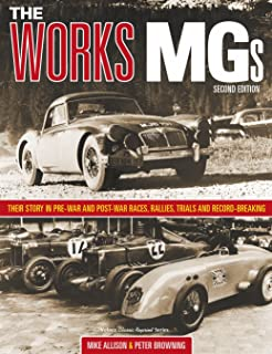 The Works MGs: Their Story in Pre-war and Post-War Races, Rallies, Trials and Record Breaking (Classic Reprint)