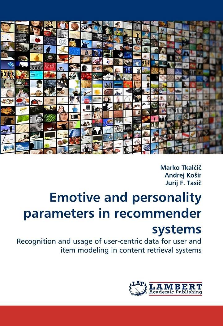 先例かまどわずかにEmotive and Personality Parameters in Recommender Systems