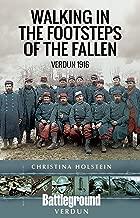 Walking In the Footsteps of the Fallen: Verdun 1916 (Battleground I)