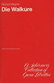 Die Walkure ; G. Schirmer Libretto ; Richard Wagner ; English version by Stewart Robb