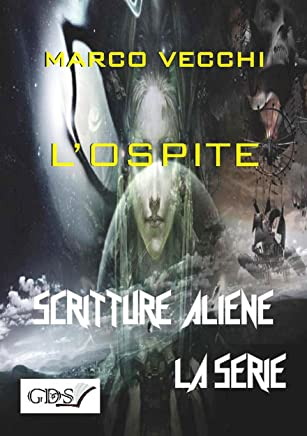 Lospite (SCRITTURE ALIENE LA SERIE Vol. 4)