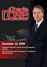 Charlie Rose - President Obama's Nobel Prize acceptance speech / 'A Streetcar Named Desire' December 10, 2009