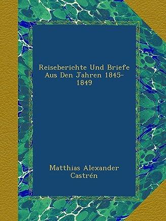 Reiseberichte Und Briefe Aus Den Jahren 1845-1849
