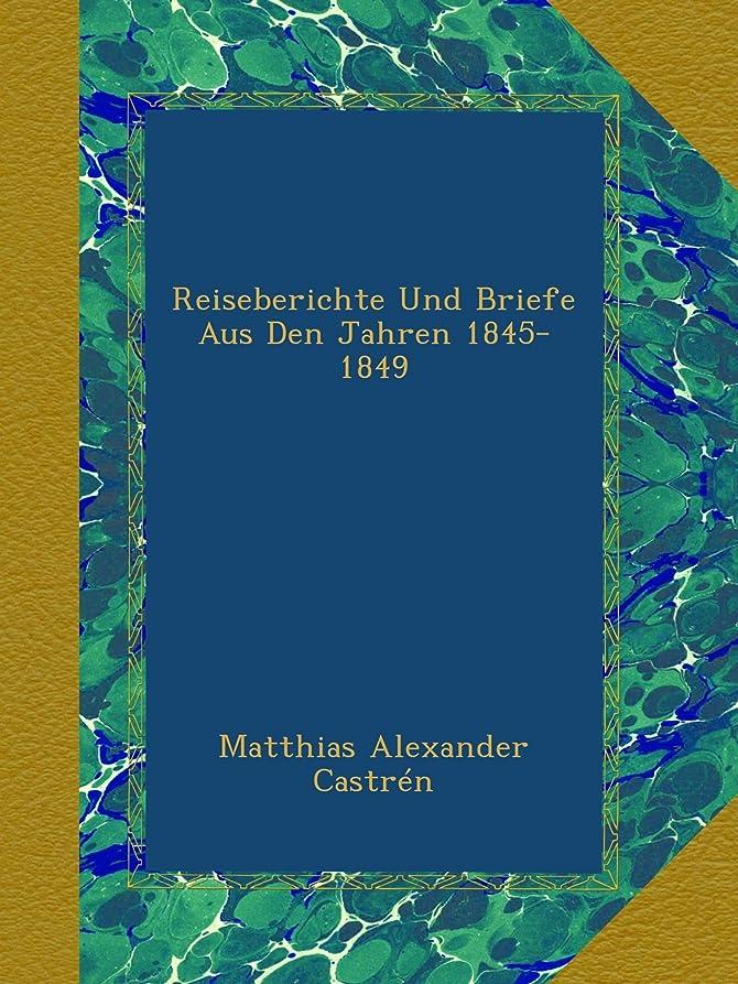 請求可能忘れる滞在Reiseberichte Und Briefe Aus Den Jahren 1845-1849
