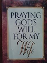 Praying God's Will for My Wife