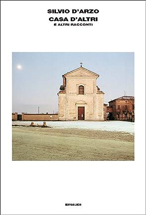 Casa daltri: e altri racconti (LArcipelago Einaudi Vol. 109)