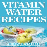 Vitamin Water Recipes Stay Healthy and Hydrated With Homemade Vitamin Water!!