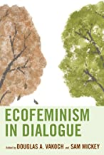 Ecofeminism in Dialogue (Ecocritical Theory and Practice)