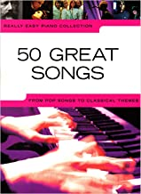 50 GREAT SONGS: From Pop Songs to Classical Themes (Really easy piano)