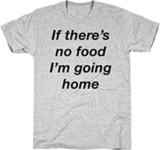 If There's No Food I'm Going Home Athletic Gray Men's Cotton Tee