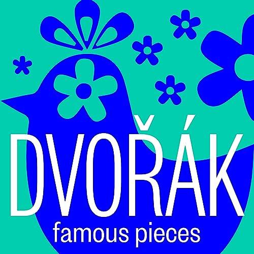 Dvořák: Famous Pieces