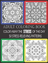 Adult Coloring Book:  Color Away The Stress Of The Day:  50 Stress Relieving Patterns