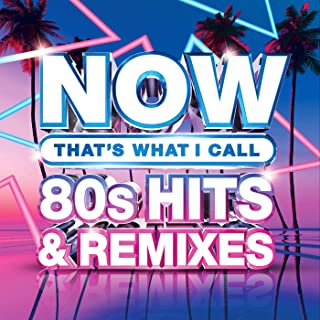 NOW That's What I Call 80s Hits & Remixes