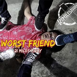 Worst Friend [Explicit]