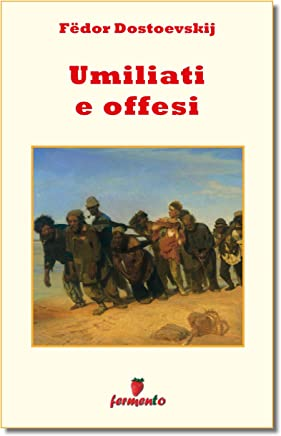Umiliati e offesi (Emozioni senza tempo Vol. 189)