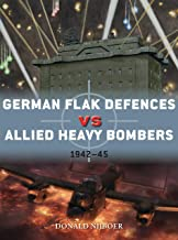 German Flak Defences vs Allied Heavy Bombers: 1942–45 (Duel)