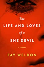 The Life and Loves of a She Devil: A Novel